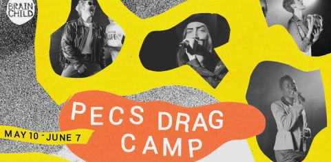 Pecs Drag Kings present DRAG CAMP