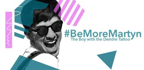#BeMoreMartyn