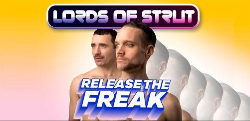 Lords of Strut : Release the Freak