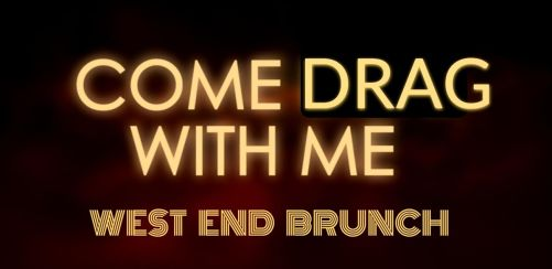 COME DRAG WITH ME - West End Brunch