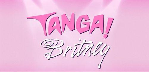 Its TANGA! BRITNEY!