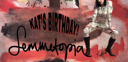Kats Birthday Femmetopia!