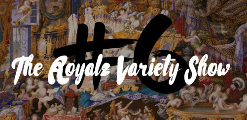 HOR Presents: The Royalz Variety Show #6
