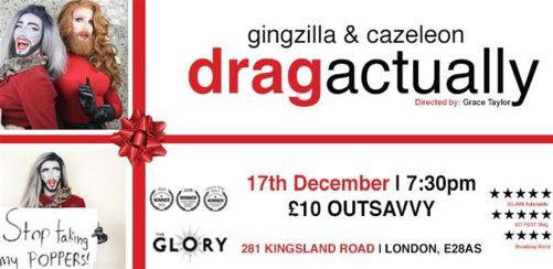 Drag Actually: Starring GINGZILLA & CAZELEON