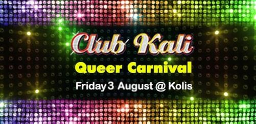 Club Kali Queer Carnival Friday 3 August @Kolis