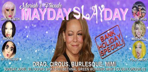 Mariah & Friendz: MAYDAY / SLAYDAY