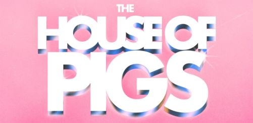 The House Of Pigs