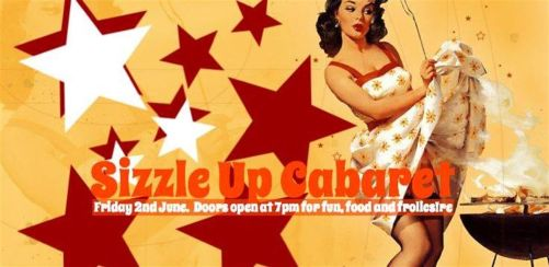 Sizzle Up Cabaret! South Londons newest Cabaret night for Queers