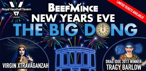 BEEFMINCE - New Years Eve at The Royal Vauxhall Tavern