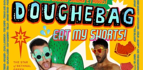 Douchebag: Eat My Shorts! August Bank Holiday Hoedown