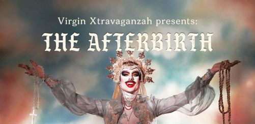 Virgin Xtravaganzah Presents: The Afterbirth