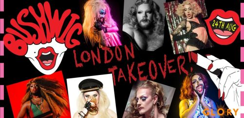 Bushwig -  London Takeover!