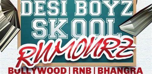 Desi Boyz Skool Rumourz