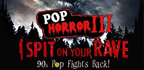 PopHorror III: I Spit On Your Rave
