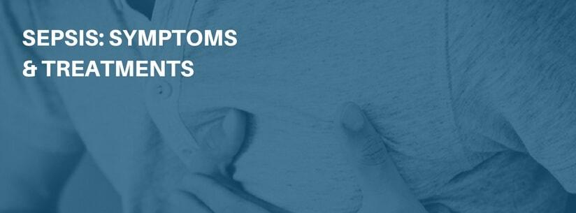 Sepsis symptoms and treatments