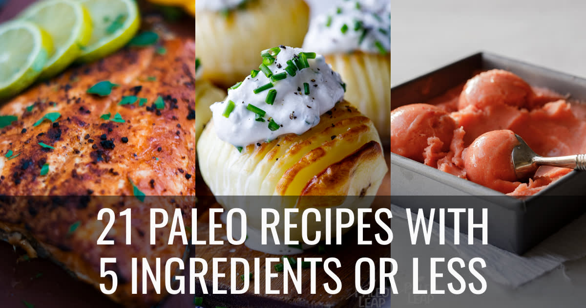 21 Paleo Recipes with 5 Ingredients or Less