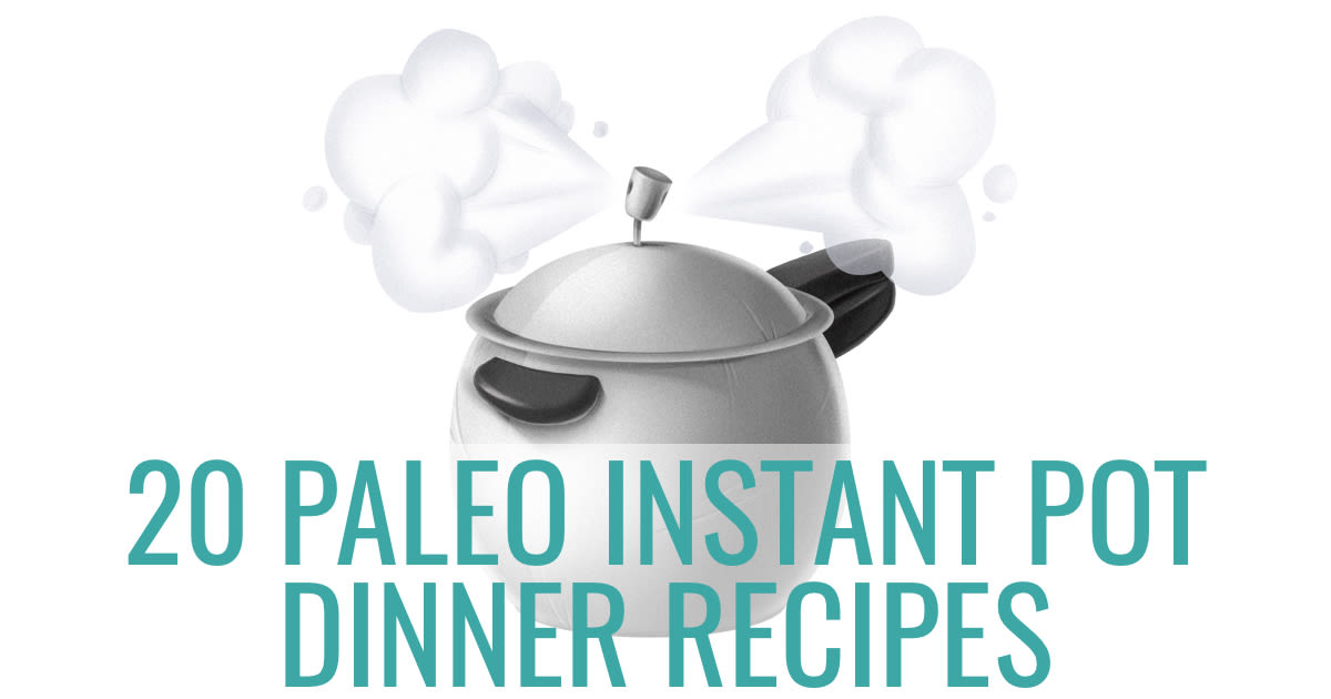 20 Instant Pot Dinner Recipes