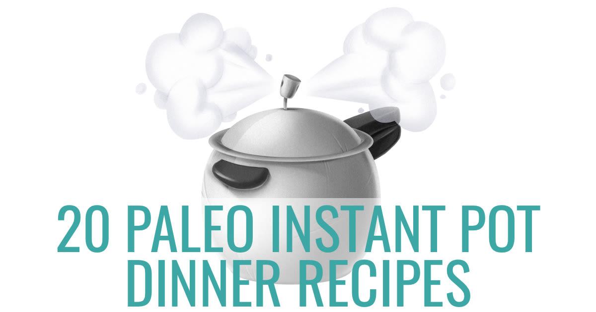 20 Instant Pot Dinner Recipes