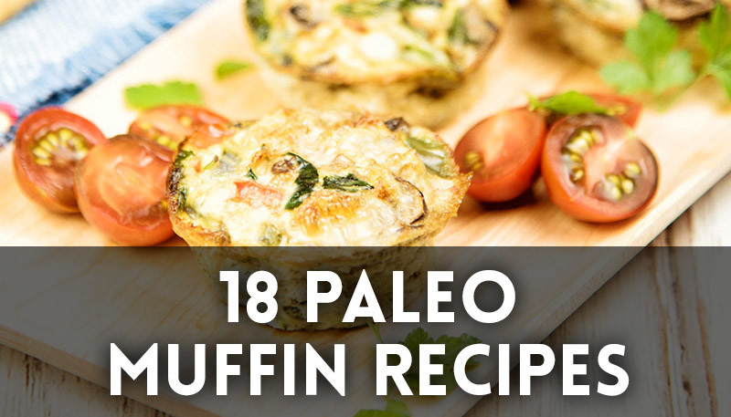 18 Paleo Muffin Recipes