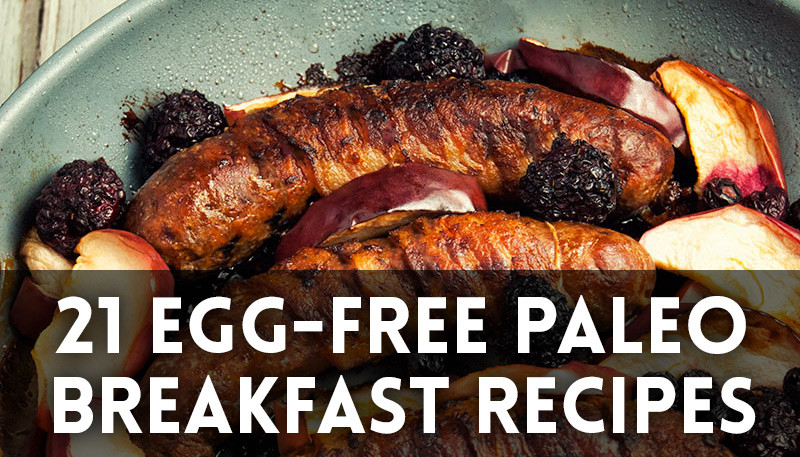 21 Egg Free Paleo Breakfast Recipes Paleo Leap