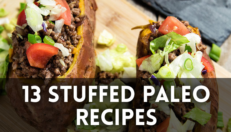 13 Stuffed Paleo Recipes