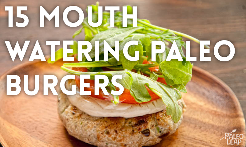15 Mouth-Watering Paleo Burgers
