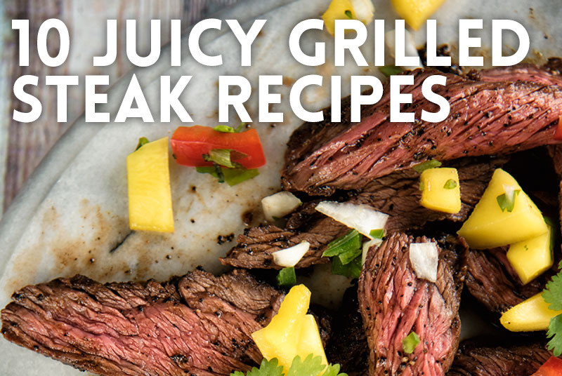 Grilled steak recipes