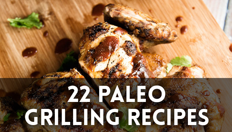 22 Paleo Grilling Recipes