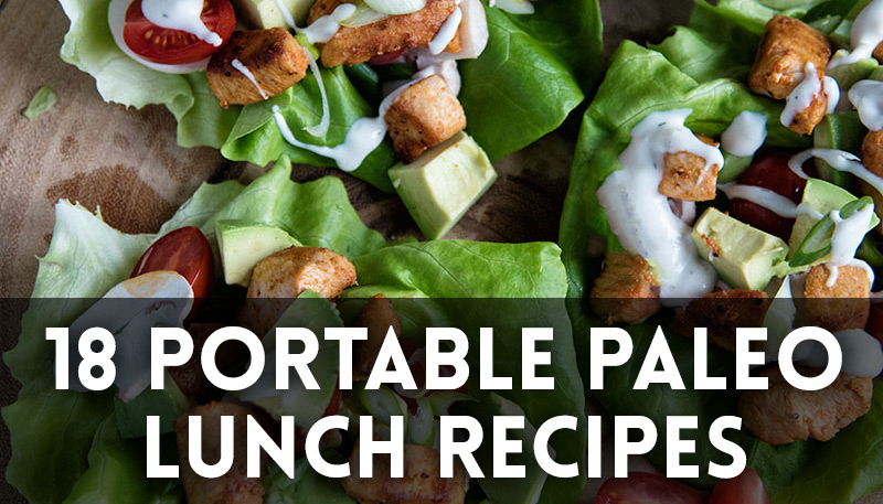 18 Portable Paleo Lunch Recipes