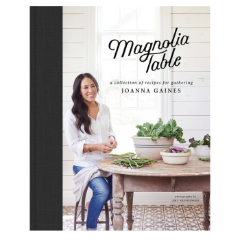 MAGNOLIA TABLE: A COLLECTION OF RECIPES FOR GATHERING by Joanna Gaines, Marah Stets