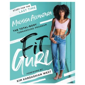 FIT GURL: THE TOTAL-BODY TURNAROUND PROGRAM by Melissa Alcantara