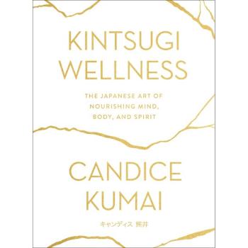 KINTSUGI WELLNESS by Candice Kumai