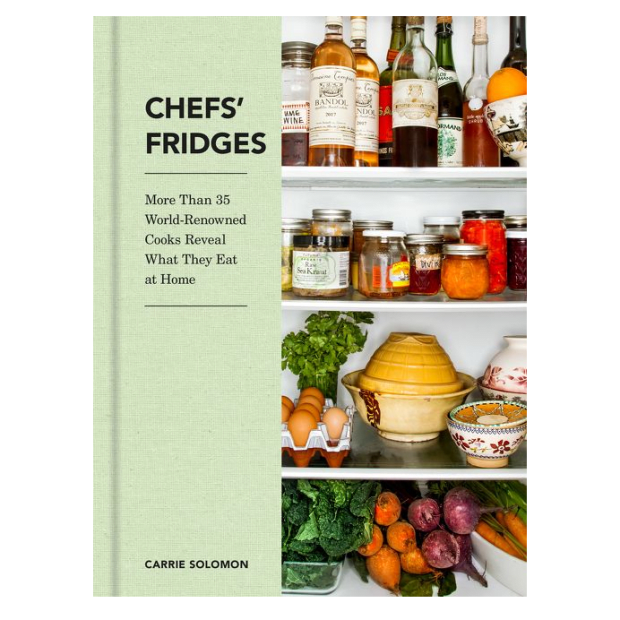 CHEFS' FRIDGES: MORE THAN 35 WORLD-RENOWNED COOKS REVEAL WHAT THEY EAT AT HOME by Carrie Solomon, Adrian Moore