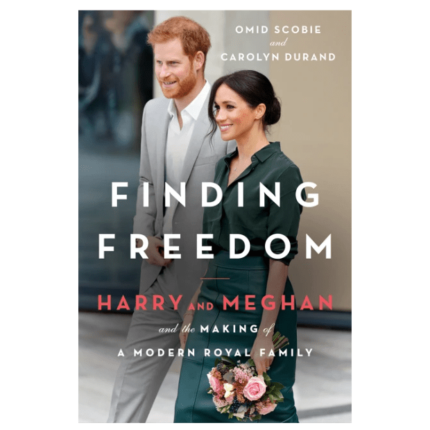 FINDING FREEDOM: HARRY AND MEGHAN AND THE MAKING OF A MODERN ROYAL FAMILY by Omid Scobie, Carolyn Durand