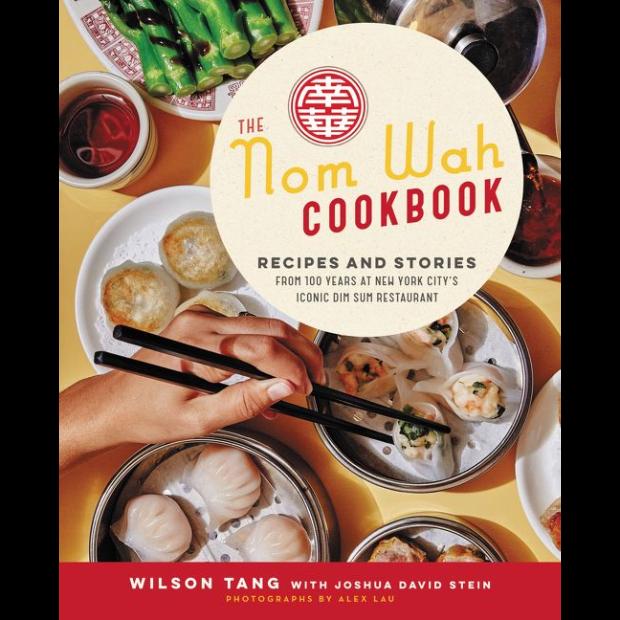 THE NOM WAH COOKBOOK by Wilson Tang, Joshua David Stein