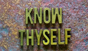Know Thyself - The Benefits of Self-Knowledge