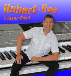 Hubert-live * Alleinunterhalte