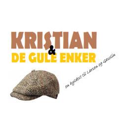 KRISTIAN & DE GULE ENKER