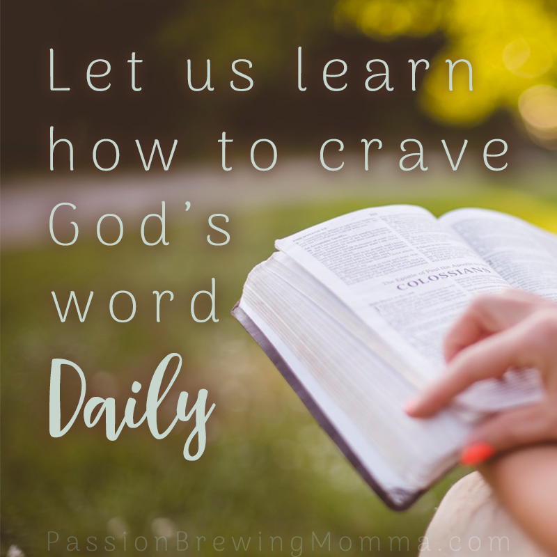 Let us learn how to crave God's word daily