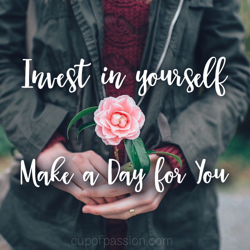 Invest in Yourself make A day for you