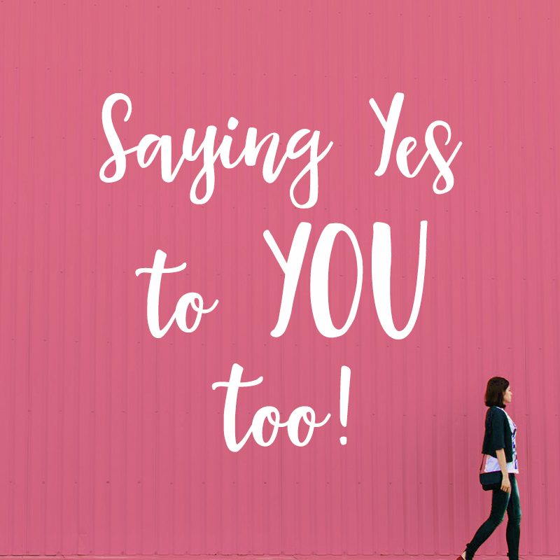 Saying-Yes-to-YOU-too!