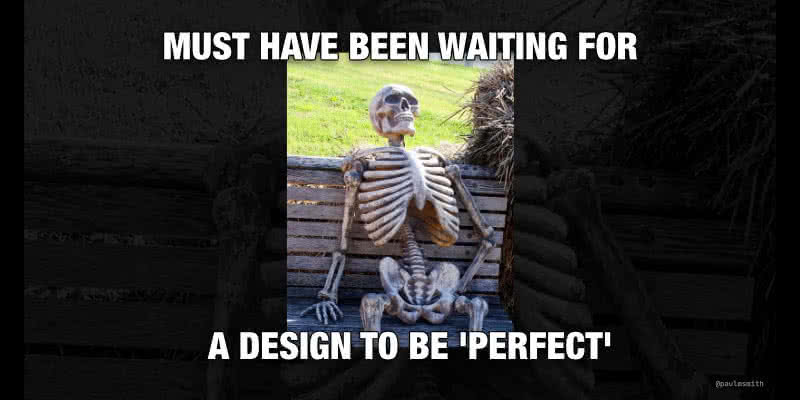 Photo of skeleton on a bench with the caption: Must have been waiting for a design to be perfect