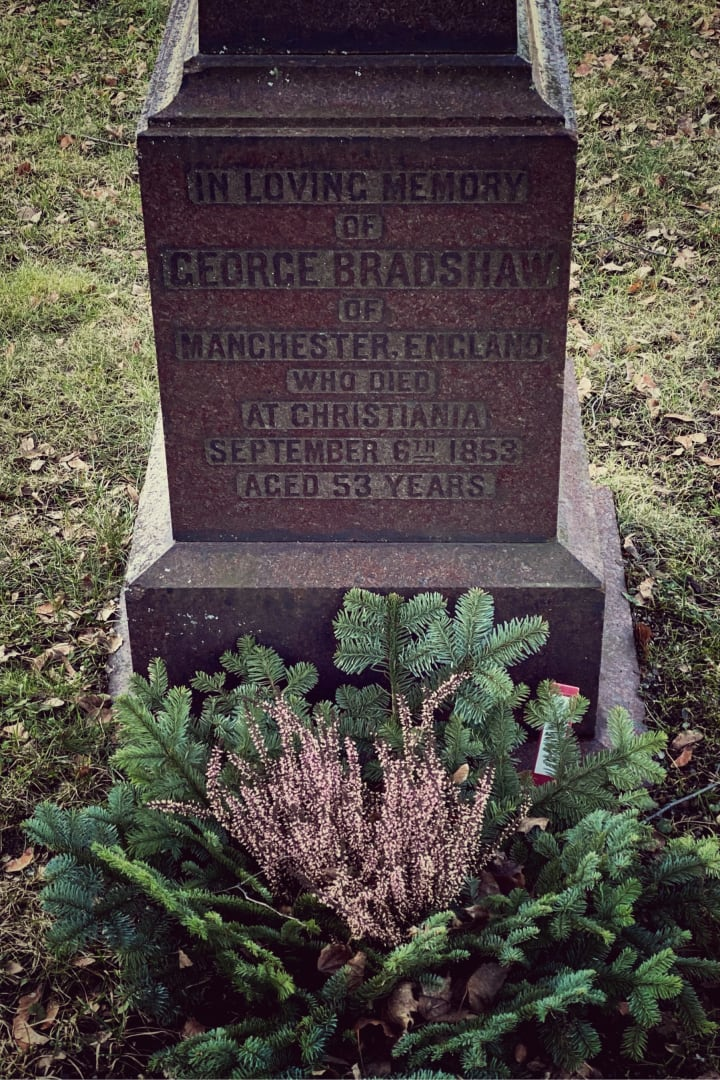 "Headstone reads: ""In loving memory of George Bradshaw of Manchester, England who died at Christiania September 6th 1853 aged 53 years""."