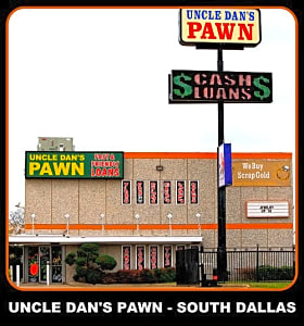 Uncle Dan's Pawn Shop - South Dallas in Dallas – PawnGuru