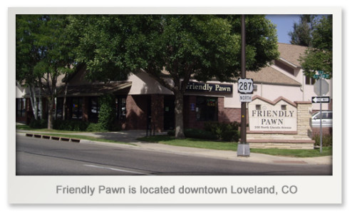 Friendly Pawn Shop in Loveland – PawnGuru