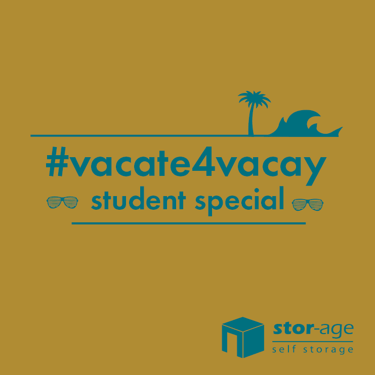 Vacate for Vacay With The Stor-Age Student Special
