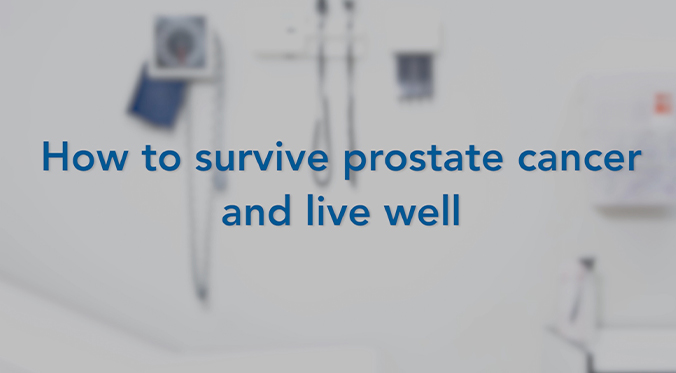how to survive prostate cancer and live well blog image
