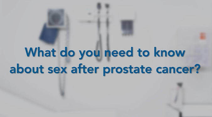 what do you need to know about sex after prostate cancer featured blog image