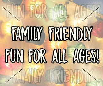 Family friendly fun for all ages