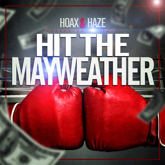 Hoax And Haze | Hit the Mayweather